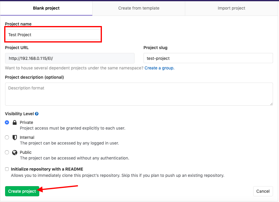 Blank project  Pro•ect name  Test Project  Project URL  http://192.168.O.115/El/  Create from template  Project slug  test-project  want to house several dependent projects under the same namespace? Create a group.  Project description (optional)  Description format  Visibility Level O  o Private  Project access must be granted explicitly to each user.  Internal  o  The project can be accessed by any logged in user.