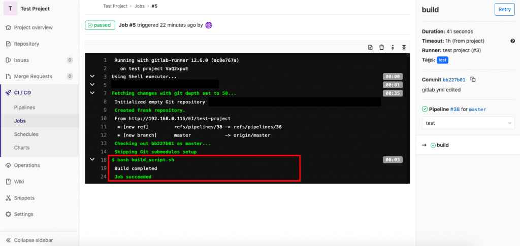 T Test Project  Test Project Jobs #5  Job #5 triggered 22 minutes ago by  @ passed  O)  Project overview  Repository  Issues  Merge Requests  CI/CD  Pipelines  Jobs  Schedules  Charts  Operations  Wiki  1  2  3  5  7  8  9  10  11  12  13  14  18  19  24  Running with gittab—runner 12.6.ø (ac8e767a)  on test project VaQ2xpuE  Using Shetl executor.  Fetching changes with git depth set to 50...  Initialized empty Git repository  Created fresh repository.  From http://192.168.e.115/E1/test-project  * (new ref)  * [new branchl  refs/pipeUnes/38 —s refs/pipe1ines/38  master  origin/master  Checking out bb227bø1 as master...  Skipping Git submodules setup  $ bash build_script.sh  Build completed  Job succeeded