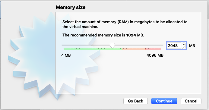 Memory size  Select the amount of memory (RAM) in megabytes t  the virtual machine.  The recommended memory size is 1024 MB.  4096