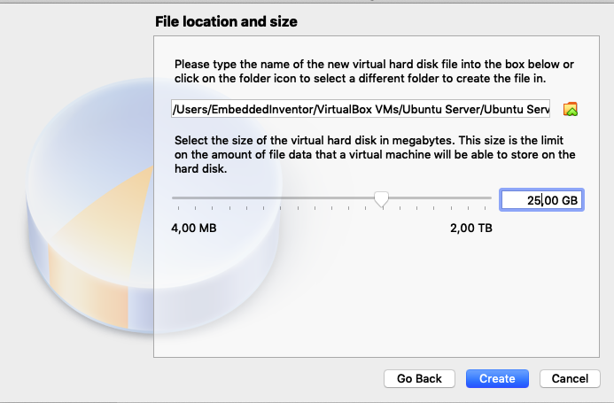 File location and size  Please type the name of the new virtual hard disk file  click on the folder icon to select a different folder to c  /Users/EmbeddedlnventorNirtualBox VMs/Ubuntu Sel  Select the size of the virtual hard disk in megabytes.  on the amount of file data that a virtual machine will b  hard disk.  4,00 MB  2,