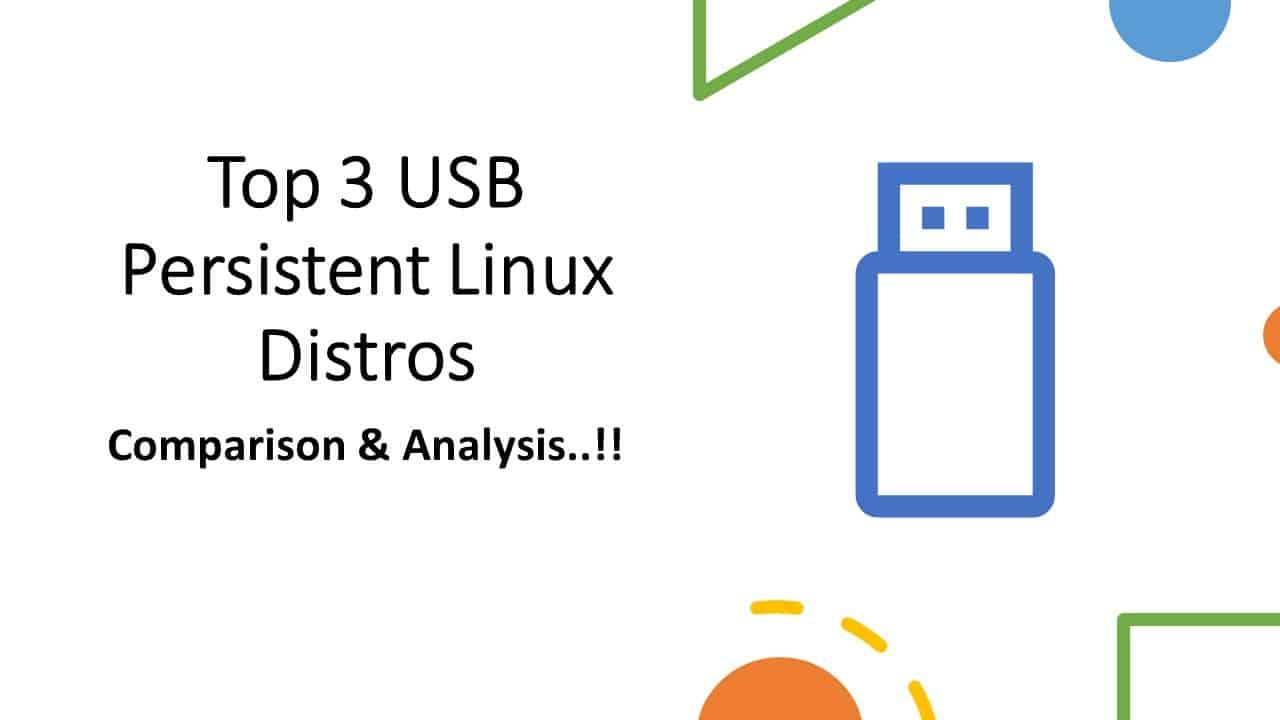 Top 3 Usb Persistent Linux Distros Comparison Analysis