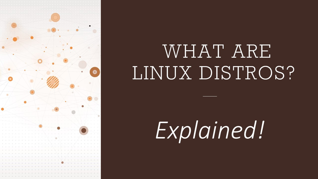 What Are Linux Distros Explained